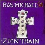 Ras Michael - Zion Train