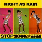 Right As Rain - Stop! Look & Listen