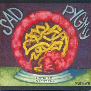 Sad Pygmy - Psychic Intestine