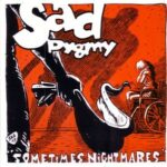 Sad Pygmy - Sometimes Nightmares