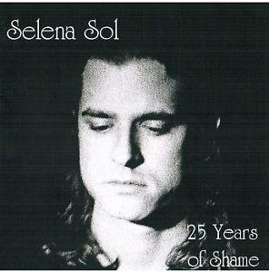 Selena Sol - 25 Years of Shame