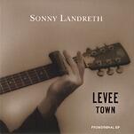 Sonny Landreth - Levee Town
