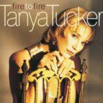 Tanya Tucker - Fire To Fire