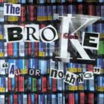 The Broke - All Or Nothing