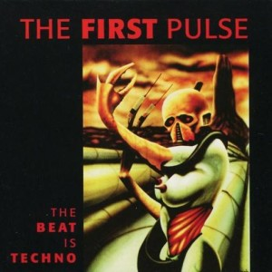 The First Pulse - The Beat Is Techno