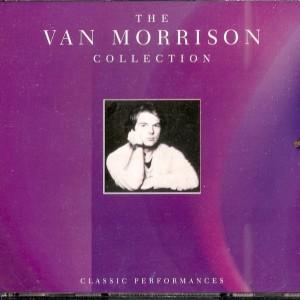 The Van Morrison Collection - Classic Performances