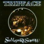 Tripface - Some Part Sorrow