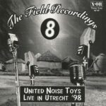 United Noise Toys - Live In Utrecht 98