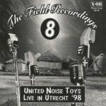 United Noise Toys - Live In Utrecht 98