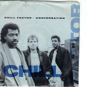 Chill Factor - Conversation - 7 inch vinyl