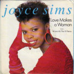 Joyce Sims - Love Makes A Woman - 7 inch vinyl