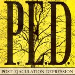 Post Ejaculation Depression