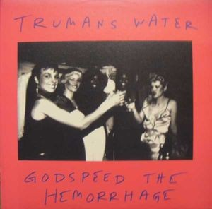 Trumans Water - Godspeed The Hemorrhage - Vinyl album on Homestead Records 1993