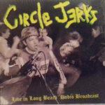 Circle Jerks - Live In Long Beach Radio Broadcast