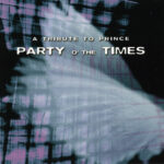Compilation - Party O The Times A Tribute To Prince