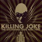 Killing Joke - The Gathering 2008 Part Two
