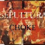 Sepultura - Choke