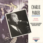 Charlie Parker – Bird Lives!