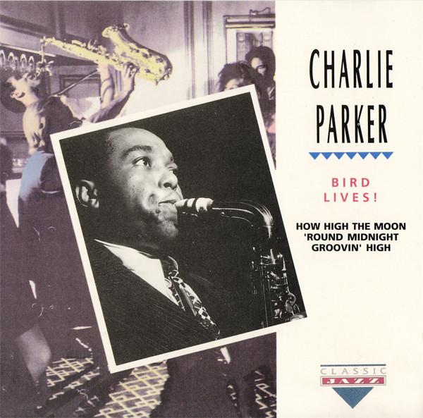 Charlie Parker – Bird Lives!