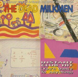 Dead Milkmen - Instant Club Hit