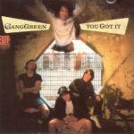 Gang Green - You Got It