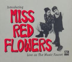 Miss Red Flowers - Live At The Music Faucet