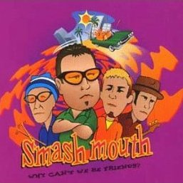 Smash Mouth - Why Cant We Be Friends
