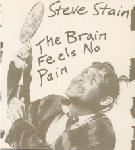 Steve Stain - The Brain Feels No Pain