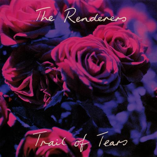 The Renderers - Trail Of Tears