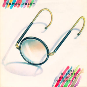 Thomas Dolby – She Blinded Me With Science