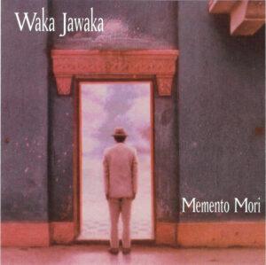 Waka Jawaka - Memento Mori