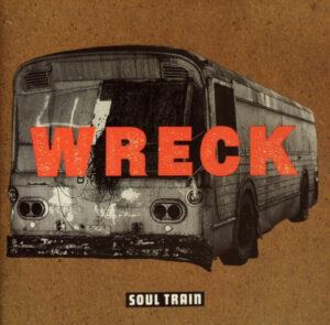 Wreck - Soul Train