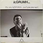 a;GRUMH - And You Are Not - Cassette tape on Wax Trax records