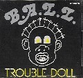 B.A.L.L. - Trouble Doll - Vinyl album featuring Half Japanese, Shockabilly and Velvet Monkeys members on Shimmy Disc Records
