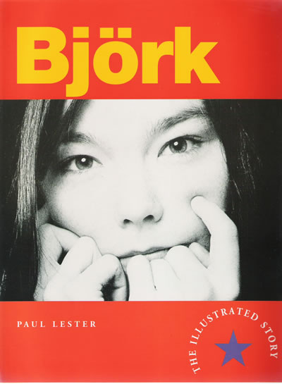 Bjork - The Illustrated Story - Softcover Book By Paul Lester