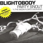 Blightobody - Party Snout - 7 inch vinyl voted best college band in America