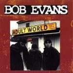 Bob Evans - Adult World - Cassette tape on Skene records