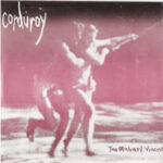 Corduroy - Jan Michael Vincent - Featuring members of 50 Million, Redemption 87 and Hi-Fives on Broken Rekids Records