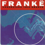 Franke - Understand This Groove - Seven Inch Trance Record