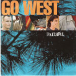 Go West - Faithful - 7 Inch featuring Vocalist Peter Cox Record