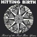 Hitting Birth - Thirst Of The Fast Three Years - Compact Disc