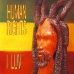 Human Rights - I Luv - Vinyl album featuring HR of the Bad Brains on Railroad Records