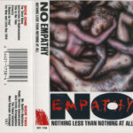 No Empathy - Nothing Less Than Nothing At All - Cassette tape on Walk Thru Fyre Records