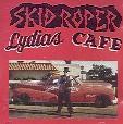 Skid Roper - Lydias Cafe - Vinyl album on Triple XXX Records