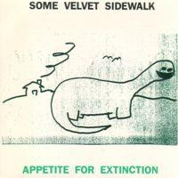Some Velvet Sidewalk - Appetite For Extinction - Cassette tape on K Records