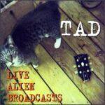 Tad - Live Alien Broadcasts - Cassette tape on Futurist Records