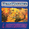 UltraViolence - I Destructor - CD on Earache Records