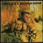Compilation - Crack Of A Belgian Whip - Double (2) Vinyl Albums on Cargo Records