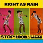 Right As Rain - Stop! Look & Listen