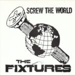 The Fixtures - Screw The World